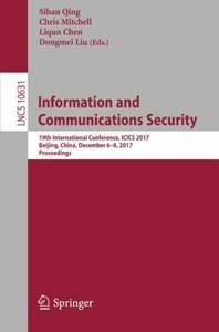 Information and Communications Security: 19th International Conference, ICICS 2017, Beijing, China, December 6-8, 2017, Proceedings (Lecture Notes in Computer Science)-cover