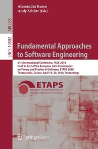 Fundamental Approaches to Software Engineering: 21st International Conference, FASE 2018, Held as Part of the European Joint Conferences on Theory and ... (Lecture Notes in Computer Science)-cover