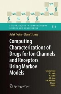 Computing Characterizations of Drugs for Ion Channels and Receptors Using Markov Models (Lecture Notes in Computational Science and Engineering)-cover