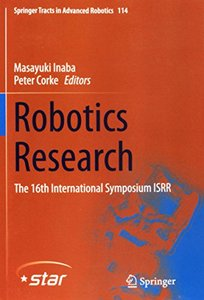 Robotics Research: The 16th International Symposium Isrr (Springer Tracts in Advanced Robotics (Hardcover))-cover
