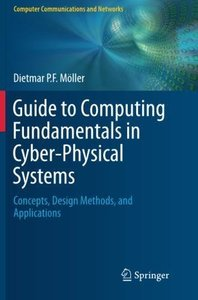 Guide to Computing Fundamentals in Cyber-Physical Systems: Concepts, Design Methods, and Applications (Computer Communications and Networks)-cover
