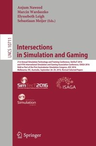 Intersections in Simulation and Gaming: 21st Annual Simulation Technology and Training Conference, SimTecT 2016, and 47th International Simulation and ... Papers (Lecture Notes in Computer Science)-cover