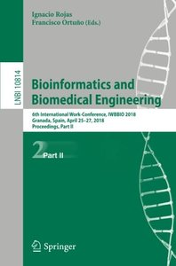 Bioinformatics and Biomedical Engineering: 6th International Work-Conference, IWBBIO 2018, Granada, Spain, April 25–27, 2018, Proceedings, Part II (Lecture Notes in Computer Science)-cover