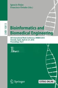 Bioinformatics and Biomedical Engineering: 6th International Work-Conference, IWBBIO 2018, Granada, Spain, April 25–27, 2018, Proceedings, Part I (Lecture Notes in Computer Science)-cover