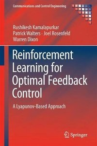Reinforcement Learning for Optimal Feedback Control: A Lyapunov-Based Approach (Communications and Control Engineering)-cover