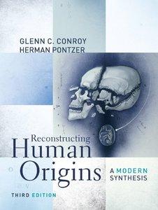 Reconstructing Human Origins: A Modern Synthesis, 3/e (Paperback)