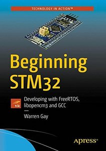 Beginning STM32: Developing with FreeRTOS, libopencm3 and GCC-cover