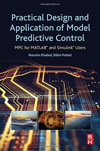 Practical Design and Application of Model Predictive Control: MPC for MATLAB® and Simulink® Users-cover