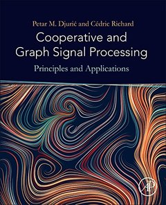 Cooperative and Graph Signal Processing: Principles and Applications-cover