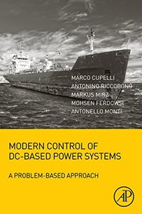 Modern Control of DC-Based Power Systems: A Problem-Based Approach-cover