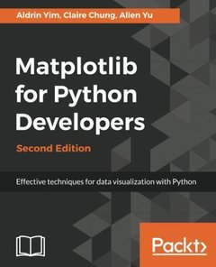 Matplotlib for Python Developers: Effective techniques for data visualization with Python, 2nd Edition-cover
