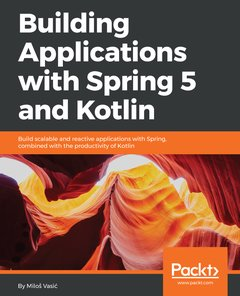 Building Applications with Spring 5 and Kotlin: Build real-world, production-ready solutions in Kotlin-cover
