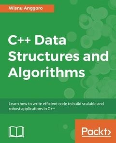 C++ Data Structures and Algorithms: Learn how to write efficient code to build scalable and robust applications in C++-cover