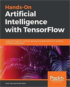 Hands-on Artificial Intelligence with TensorFlow: Build real-world Artificial Intelligence applications using TensorFlow.-cover