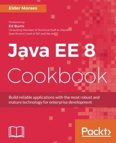 Java EE 8 Cookbook: Build reliable applications with the most robust and mature technology for enterprise development-cover