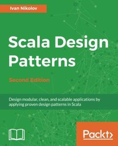Scala Design Patterns: Design modular, clean, and scalable applications by applying proven design patterns in Scala, 2nd Edition-cover