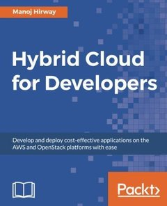 Hybrid Cloud for Developers: Develop and deploy cost-effective applications on the AWS and OpenStack platforms with ease-cover