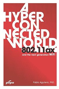802.11ax: A Hyperconnected World and the Next-Generation WiFi-cover