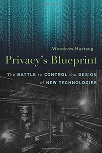 Privacy's Blueprint: The Battle to Control the Design of New Technologies-cover