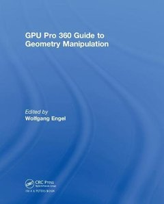 GPU Pro 360 Guide to Geometry Manipulation (Hardcover)-cover