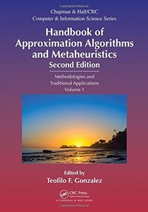 Handbook of Approximation Algorithms and Metaheuristics, Second Edition: Methologies and Traditional Applications, Volume 1 (Chapman & Hall/CRC Computer and Information Science Series)-cover