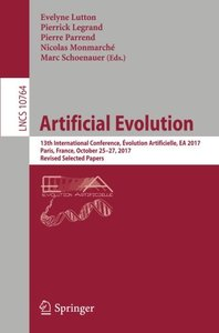 Artificial Evolution: 13th International Conference, Évolution Artificielle, EA 2017, Paris, France, October 25–27, 2017, Revised Selected Papers (Lecture Notes in Computer Science)-cover