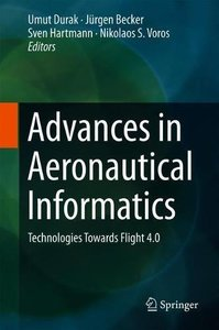 Advances in Aeronautical Informatics: Technologies Towards Flight 4.0-cover