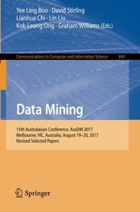Data Mining: 15th Australasian Conference, AusDM 2017, Melbourne, VIC, Australia, August 19-20, 2017, Revised Selected Papers (Communications in Computer and Information Science)-cover