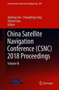 China Satellite Navigation Conference (CSNC) 2018 Proceedings: Volume III (Lecture Notes in Electrical Engineering)-cover