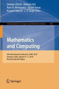 Mathematics and Computing: 4th International Conference, ICMC 2018, Varanasi, India, January 9-11, 2018, Revised Selected Papers (Communications in Computer and Information Science)-cover