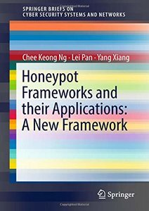 Honeypot Frameworks and Their Applications: A New Framework (SpringerBriefs on Cyber Security Systems and Networks)-cover