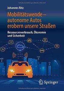 Mobilitätswende – autonome Autos erobern unsere Straßen: Ressourcenverbrauch, Ökonomie und Sicherheit (German Edition)-cover