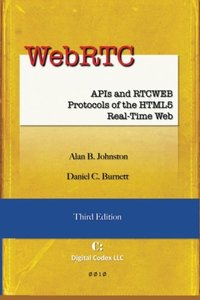 WebRTC: APIs and RTCWEB Protocols of the HTML5 Real-Time Web, Third Edition-cover