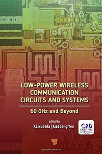 Low-Power Wireless Communication Circuits and Systems: 60GHz and Beyond-cover