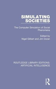 Simulating Societies: The Computer Simulation of Social Phenomena (Routledge Library Editions: Artificial Intelligence) (Volume 6)-cover
