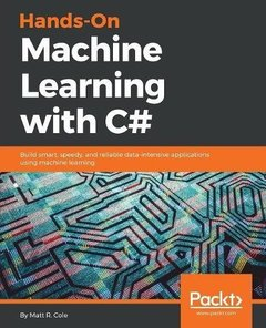 Hands-On Machine Learning with C#: Building smarter, speedy and reliable data-intensive applications using machine learning-cover