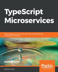 TypeScript Microservices: A complete guide to build, deploy, test, secure microservices with TypeScript and NodeJS.-cover