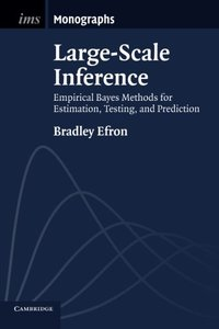 Large-Scale Inference: Empirical Bayes Methods for Estimation, Testing, and Prediction (Institute of Mathematical Statistics Monographs)-cover