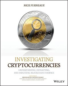 Investigating Cryptocurrencies: Understanding, Extracting, and Analyzing Blockchain Evidence-cover