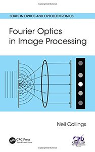 Fourier Optics in Image Processing (Series in Optics and Optoelectronics)-cover