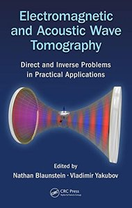 Electromagnetic and Acoustic Wave Tomography: Direct and Inverse Problems in Practical Applications-cover