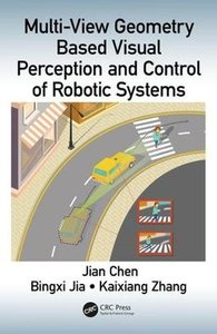 Multi-View Geometry Based Visual Perception and Control of Robotic Systems-cover