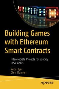 Building Games with Ethereum Smart Contracts: Intermediate Projects for Solidity Developers-cover