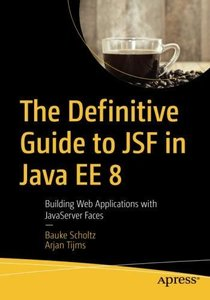 The Definitive Guide to JSF in Java EE 8: Building Web Applications with JavaServer Faces-cover