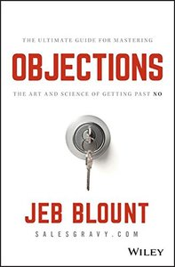 Objections: The Ultimate Guide for Mastering The Art and Science of Getting Past No-cover
