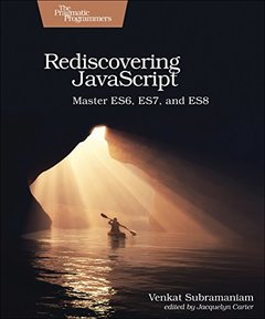 Rediscovering JavaScript: Master ES6, ES7, and ES8 (Paperback)-cover