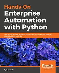 Hands-On Enterprise Automation with Python: Automate common administrative and security tasks with the most popular language Python-cover