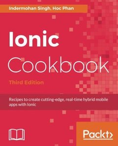 Ionic Cookbook: Recipes to create cutting-edge, real-time hybrid mobile apps with Ionic, 3rd Edition-cover