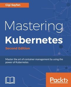 Mastering Kubernetes: Master the art of container management by using the power of Kubernetes, 2nd Edition-cover