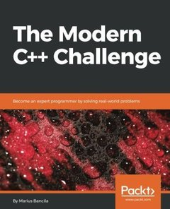 The Modern C++ Challenge: Become an expert programmer by solving real-world problems-cover